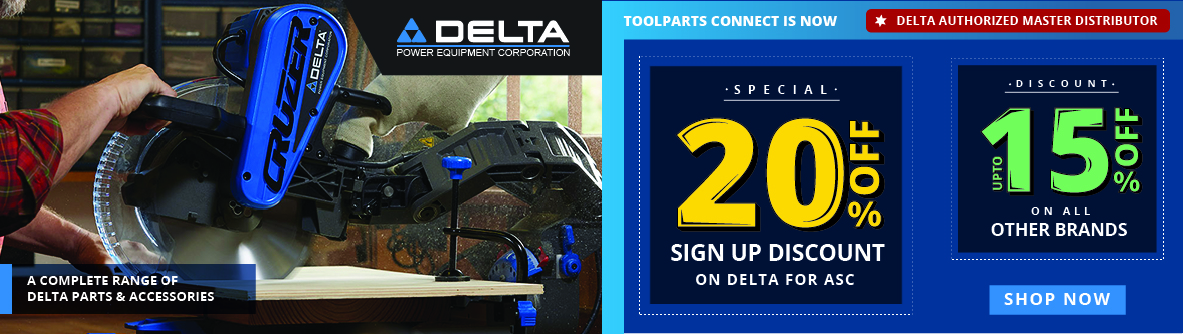 GET 20% OFF ON DELTA PARTS - SIGN UP NOW!